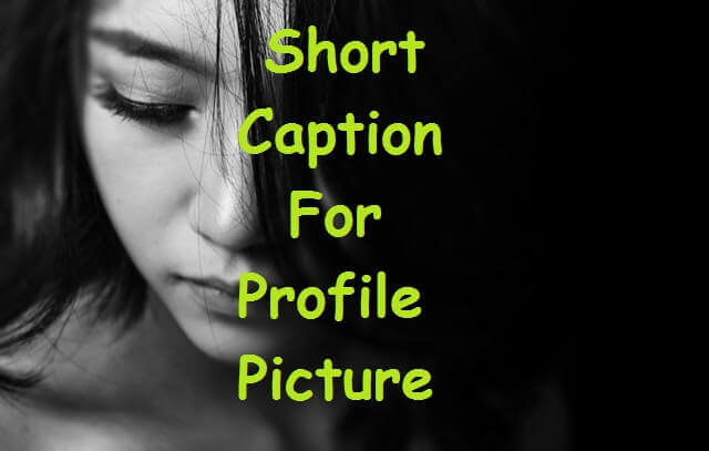 best caption for profile picture cool cute and short