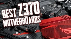 best z370 motherboard, z370 motherboard, best z370 motherboard for gaming, z370 motherboards